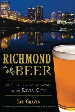 Richmond Beer A History of Brewing in the River City