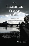 The Limerick Flood of 2014: Climate Change and a case of Unpreparedness