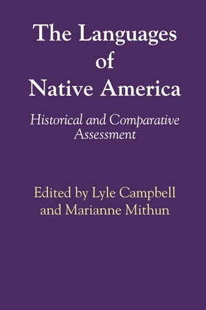 The Languages of Native America Historical and Comparative Assessment