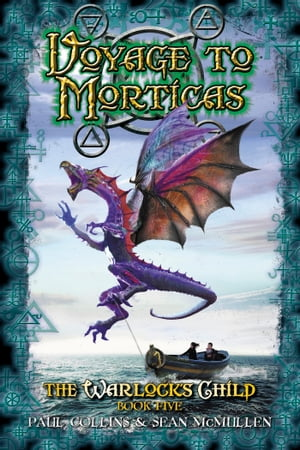 Voyage to Morticas: The Warlock's Child Book Five