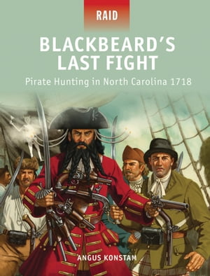 Blackbeard?s Last Fight Pirate Hunting in North Carolina 1718