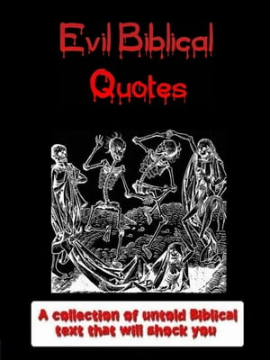 Evil Biblical Quotes A Kobo collection of untold biblical text that will shock you