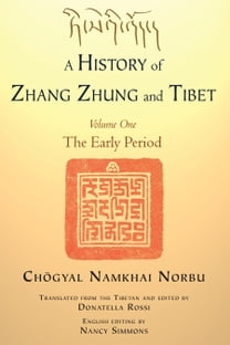 A History of Zhang Zhung and Tibet, Volume One