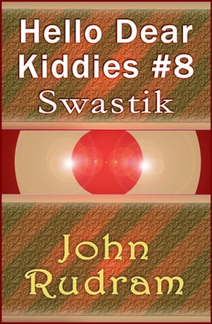 Hello Dear Kiddies #8: Swastik
