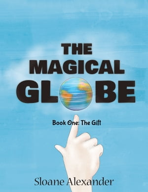 The Magical Globe Book One: The Gift