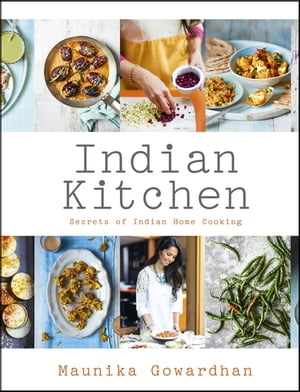 Indian Kitchen: Secrets of Indian home cooking Secrets of Indian home cooking