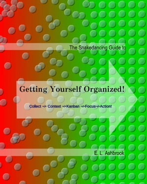The Snakedancing Guide to Getting Yourself Organized