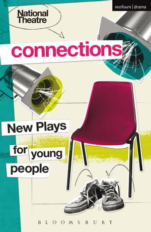 National Theatre Connections 2015 Plays for Young People: Drama,  Baby; Hood; The Boy Preference; The Edelweiss Pirates; Follow,  Follow; The Accordion