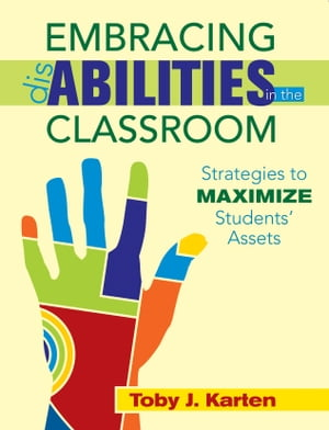 Embracing Disabilities in the Classroom Strategies to Maximize Students' Assets