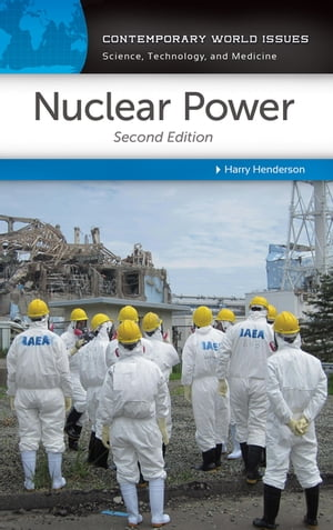 Nuclear Power: A Reference Handbook,  2nd Edition A Reference Handbook