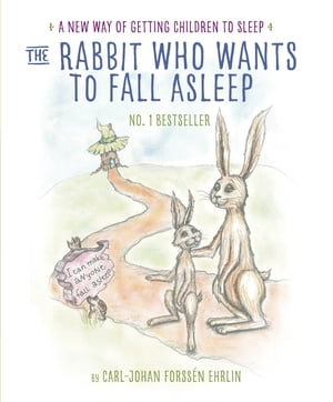 The Rabbit Who Wants to Fall Asleep A New Way of Getting Children to Sleep