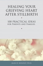 Healing Your Grieving Heart After Stillbirth Cover Image