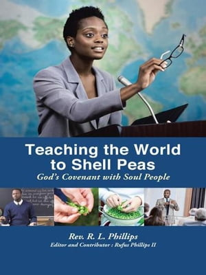 Teaching the World to Shell Peas God's Covenant with Soul People