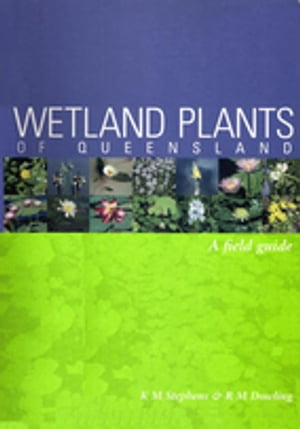 Wetland Plants of Queensland A Field Guide