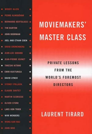 Moviemakers' Master Class Private Lessons from the World's Foremost Directors