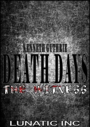 The Witness (Death Days Horror Humor Series #6)