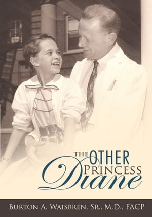 The Other Princess Diane A Story of Valiant Perseverance Against Medical Odds