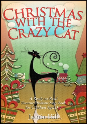 Christmas With The Crazy Cat: A Ready-to-Read Illustrated Bedtime Story Book For Ages 3-5