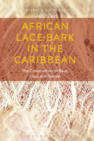 African Lace-bark in the Caribbean The Construction of Race,  Class and Gender