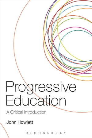 Progressive Education A Critical Introduction