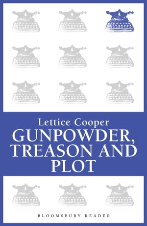 Gunpowder,  Treason and Plot