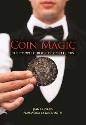 Coin Magic The Complete Book of Coin Tricks