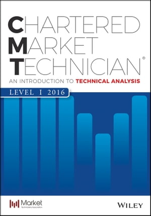 CMT Level I 2016 An Introduction to Technical Analysis