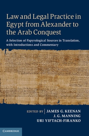 Law and Legal Practice in Egypt from Alexander to the Arab Conquest A Selection of Papyrological Sources in Translation,  with Introductions and Commen