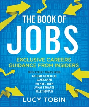 The Book of Jobs Exclusive careers guidance from insiders