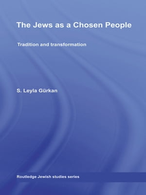 The Jews as a Chosen People Tradition and transformation