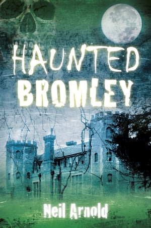 Haunted Bromley