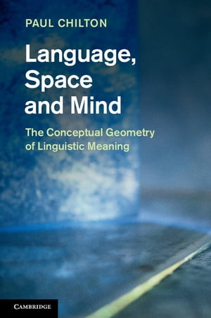 Language,  Space and Mind The Conceptual Geometry of Linguistic Meaning