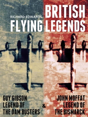 Guy Gibson: Legend of the Dam Busters & John Moffat: Legend of the Bismarck Compendium