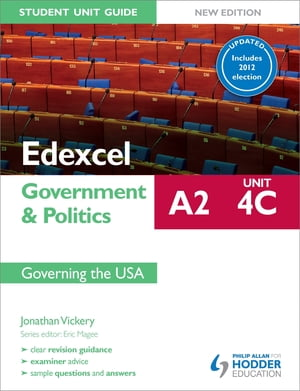 Edexcel A2 Government & Politics Student Unit Guide New Edition: Unit 4C Updated: Governing the USA