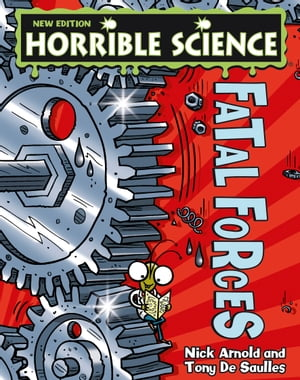 Horrible Science: Fatal Forces