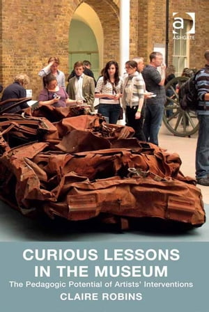 Curious Lessons in the Museum The Pedagogic Potential of Artists' Interventions