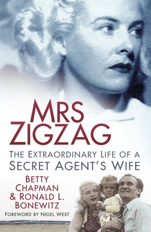 Mrs Zigzag The Extraordinary Life of a Secret Agent's Wife