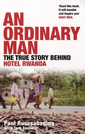 An Ordinary Man The True Story Behind Hotel Rwanda
