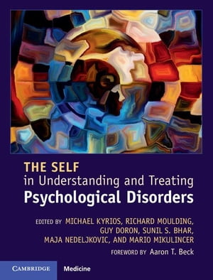 The Self in Understanding and Treating Psychological Disorders