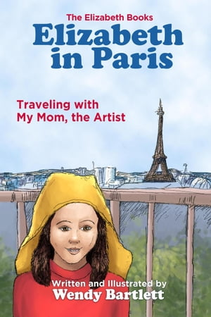 Elizabeth in Paris: Traveling with My Mom, the Artist