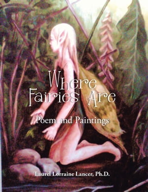 Where Fairies Are Poem and Paintings