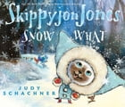 Skippyjon Jones Snow What Cover Image