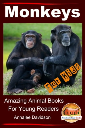 Monkeys: For Kids ? Amazing Animal Books for Young Readers