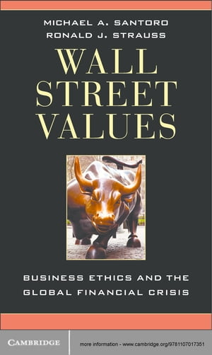 Wall Street Values Business Ethics and the Global Financial Crisis