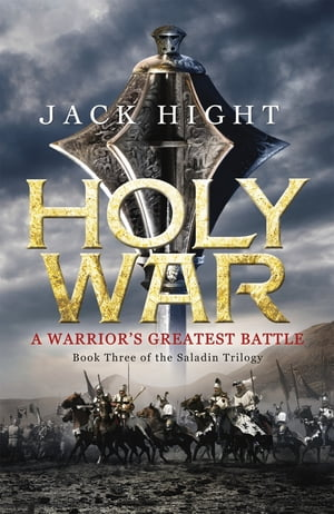 Holy War Book Three of the Saladin Trilogy