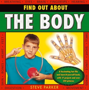 Find Out About The Body A Fascinating Fact File and Learn-it-Yourself Book,  with 17 Projects and over 250 Pictures