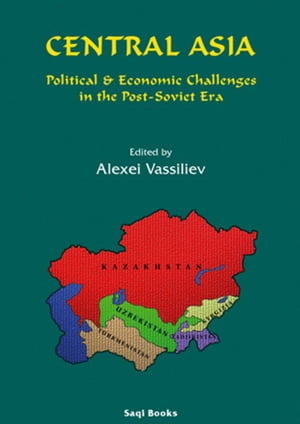 Central Asia Political and Economic Challenges in the Post-Soviet Era