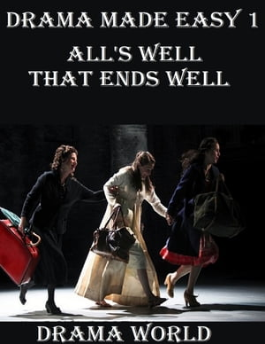 Drama Made Easy 1: All's Well That Ends Well
