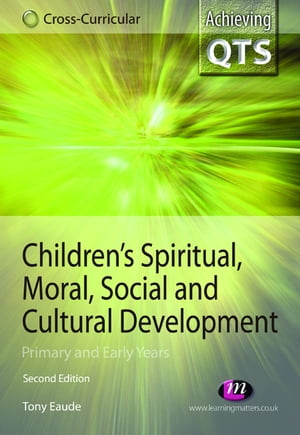 Children's Spiritual, Moral, Social and Cultural Development Primary and Early Years