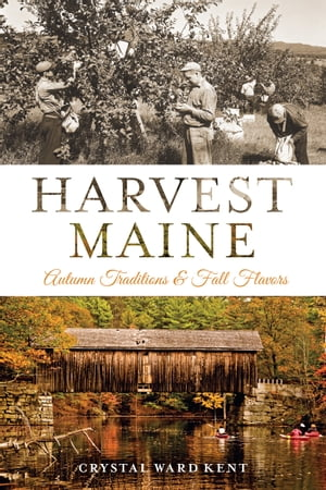 Harvest Maine Autumn Traditions & Fall Flavors